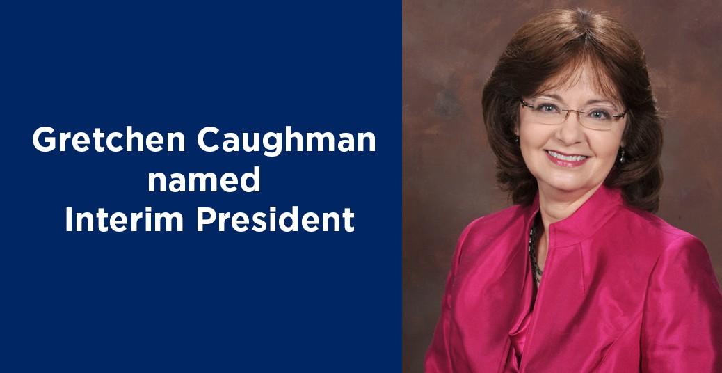 Gretchen Caughman interim president